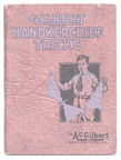 A.C. Gilbert Company Magic Set Instructions for Handherchief Tricks