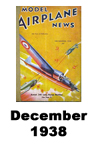 Model Airplane news cover for December of 1938