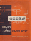 American Association of Railroads, Highlights of Railroad History
