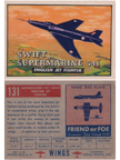 Card 131 of the Wings Friend or Foe series The Supermarine Swift